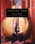 Samuel Bak: Between Worlds